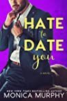 Hate to Date You (Dating, #4)