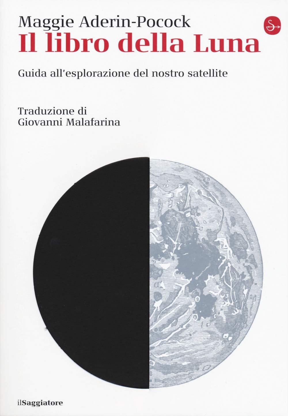 Il libro della Luna: Guida all'esplorazione del nostro satellite