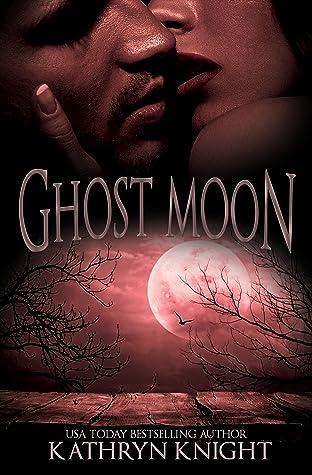 Ghost Moon by Kathryn  Knight