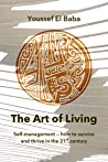 The Art of Living: Self-management — How to Survive and Thrive in the 21st Century