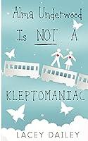 Alma Underwood Is Not A Kleptomaniac