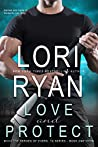 Love and Protect (Heroes of Evers, Texas, #1) by Lori Ryan