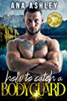 How to Catch a Bodyguard (Chester Falls, #3)