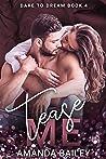 Tease Me (Dare to Dream, #4)