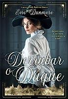 Derrubar o Duque (A League of Extraordinary Women #1)