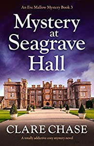 Mystery at Seagrave Hall (Eve Mallow Mystery #3)