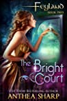 The Bright Court (Feyland, #2)