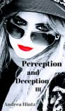 Perception and Deception III