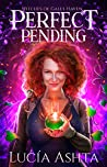 Perfect Pending (Witches of Gales Haven, #1)