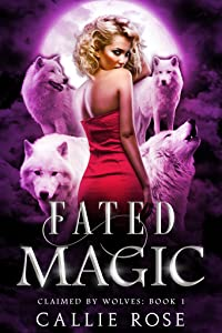 Fated Magic (Claimed by Wolves, #1)