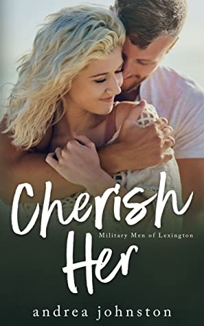 Cherish Her (Military Men of Lexington #2)
