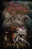 Jim Henson's The Dark Crystal: Creation Myths, Vol. 1