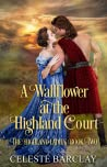 A Wallflower at the Highland Court: A Slow Burn Highlander Romance (The Highland Ladies, #2) audiobook download free