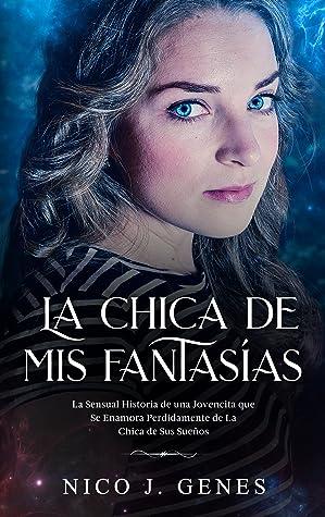 La Chica de Mis Fantasías (El Ensueño, #2)