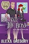 Bat and the Bone (F.U.C. Academy, #3)