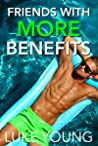 Friends With More Benefits (Friends With Benefits Series (Book 3))