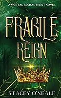 Fragile Reign (Mortal Enchantment)