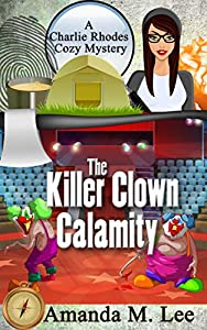 The Killer Clown Calamity (A Charlie Rhodes Mystery, #7)