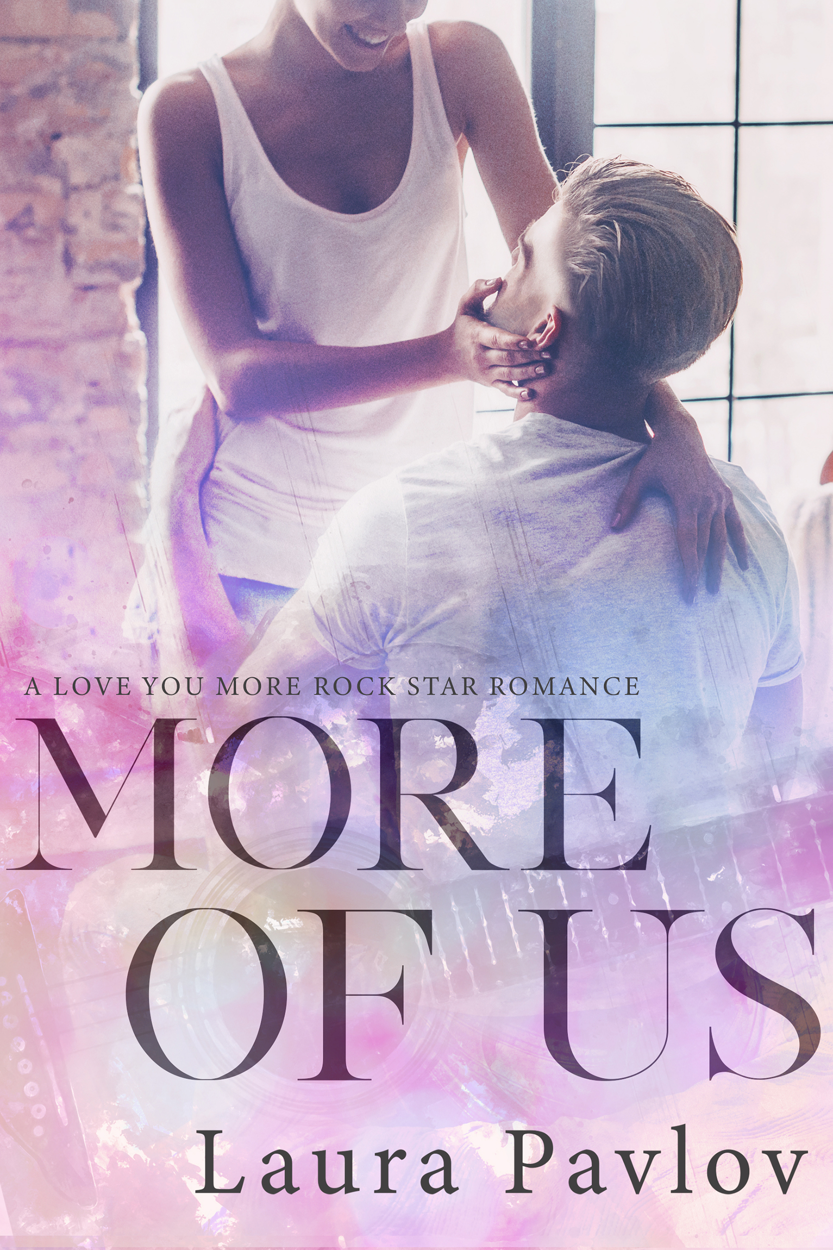More of Us (A Love You More Roc - Laura Pavlov