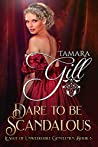 Dare To Be Scandalous (League of Unweddable Gentlemen, #3)