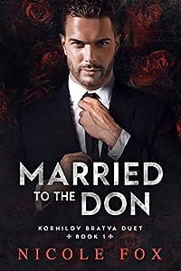 Married to the Don (Kornilov Bratva Duet, #1)