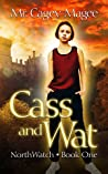 Cass and Wat (Northwatch, #1)