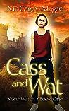 Cass and Wat (Northwatch, #1)