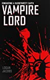 Vampire Lord: Conquering a Bloodthirsty Earth (Vampire Lord, #1) ebook review
