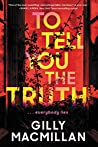 To Tell You the Truth by Gilly Macmillan