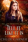 Tell It Like It Is (Tell, The Detective #2)