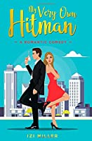 My Very Own Hitman: a romantic comedy
