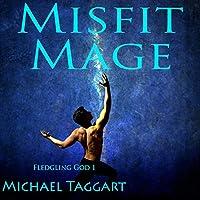 Misfit Mage (Fledgling God #1)