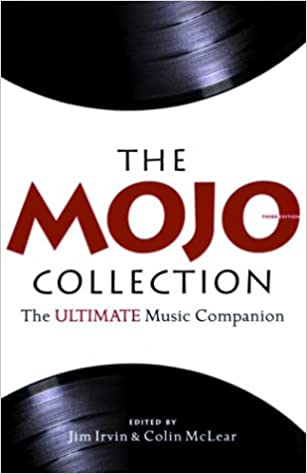 The Mojo Collection: The Ultimate Music Companion