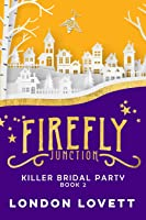 Killer Bridal Party (Firefly Junction Cozy Mystery) (Volume 2)