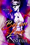 Bet on Love (Good Bad Idea, #1)