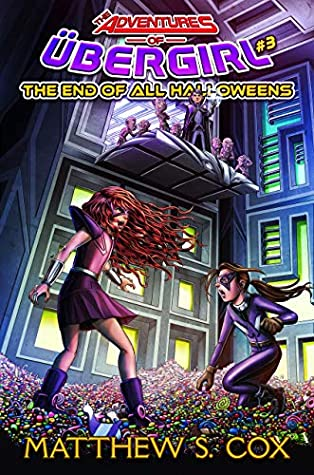 Front cover of The End of all Halloweens by Matthew S. Cox