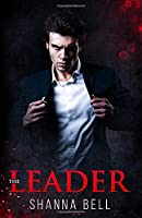 THE LEADER: an Enemies to Lovers Romance