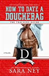 The Teaching Hours (How to Date a Douchebag, #5.5)