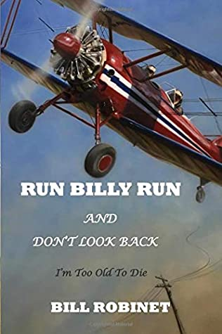 Run Billy Run and Don't Look Back: I'm Too Old To Die