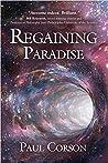 Regaining Paradise by Paul Corson
