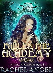 Interruption War: Year 3 (Fallen Fae Academy, #4)