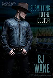 Submitting to the Doctor (Cowboy Doms, #7)