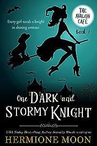 One Dark and Stormy Knight: A Cozy Witch Mystery (The Avalon Café, #1)