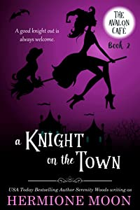 A Knight on the Town: A Cozy Witch Mystery (The Avalon Café, #2)