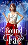 Bound by Fae (Enchanted Penitentiary #3)