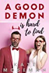 A Good Demon Is Hard to Find (Supernatural Sweethearts, #1)