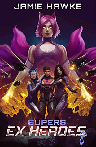 Supers: Ex Heroes 8: A Space Harem Fantasy (Supers: Ex Heroes #8)