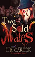 Two Sold Mates (Loan Soul)