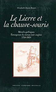 Le Lierre et la chauve-souris: Réveils gothiques. Émergence du roman noir anglais (1764-1824)