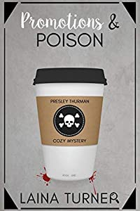 Promotions & Poisons (Presley Thurman Cozy Mystery #0.5)